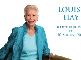 OUR TRIBUTE TO LOUISE HAY WHO HAS DIED, AGED 90