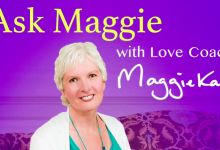 Love Coach Maggie Kay solves your relationship dilemmas