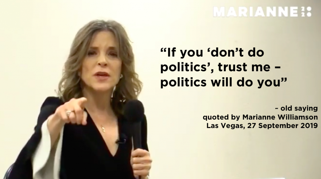 Marianne Williamson Meme If you don;t do politics politics will do you